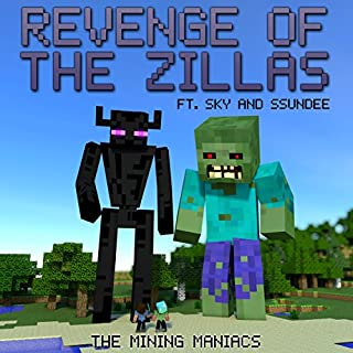Revenge of the Zillas     A Mining Novel Ft Sky and SSundee              By:                                                                                                                                 The Mining Maniacs                               Narrated by:                                                                                                                                 Joe Farnsworth                      Length: 1 hr and 5 mins     27 ratings     Overall 4.5
