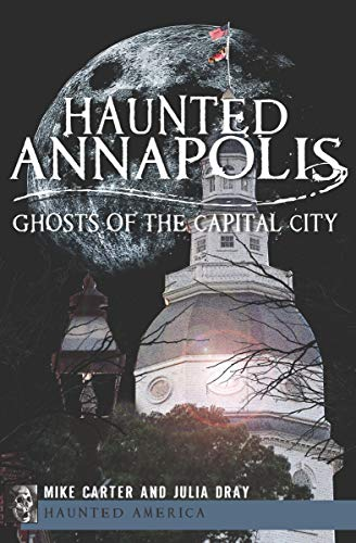 Haunted Annapolis: Ghosts of the Capital City (Haunted America) (English Edition)