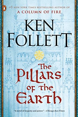 The Pillars of the Earth: A Novel (Kingsbridge Book 1)