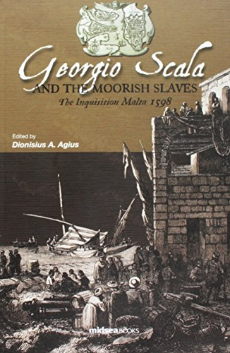 Georgio Scala and the Moorish Slaves: The Inquisition Malta 1598