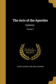 The Acts of the Apostles: Explained..; Volume 1