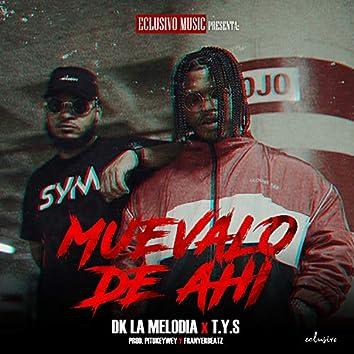 Muevalo De Ahi (feat. T.Y.S)