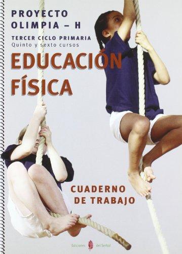 Olimpia-H. Educación física. Quinto y sexto cursos de primaria. Cuaderno de trabajo (Educación y libro escolar. Castellano) - 9788476284957