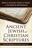 Ancient Jewish and Christian Scriptures: New Developments in Canon Controversy
