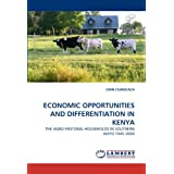 ECONOMIC OPPORTUNITIES AND DIFFERENTIATION IN KENYA: THE AGRO-PASTORAL HOUSEHOLDS IN SOUTHERN KEIYO 1945-2000