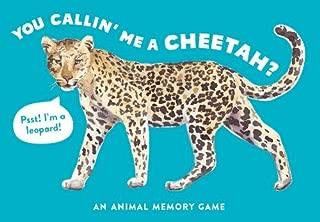 You Callin' Me a Cheetah? (Psst! I'm a Leopard!): An Animal Memory Game