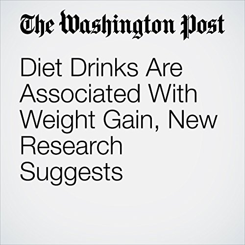 Diet Drinks Are Associated With Weight Gain, New Research Suggests copertina