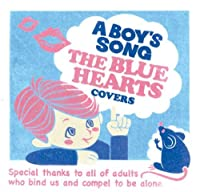 A BOY'S SONG~THE BLUE HEARTS COVERS~