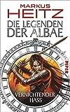 Die Legenden der Albae –<br>Vernichtender Hass,  Autor: Markus Heitz,  ISBN: 9783492701976