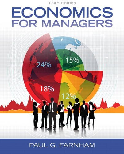 Compare Textbook Prices for Economics for Managers Myeconlab 3 Edition ISBN 9780132773706 by Farnham, Paul