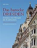 Das barocke Dresden: Architektur einer Metropole des 18. Jahrhunderts - Stefan Hertzig