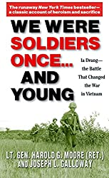 We Were Soldiers Once... and Young: Ia Drang - The Battle That Changed the War in Vietnam (Revised)