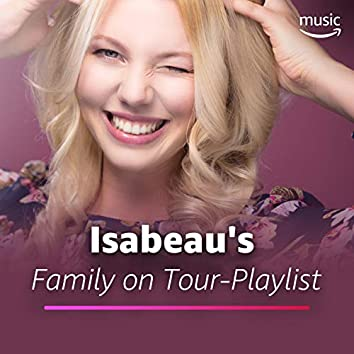 Isabeau's Family on Tour-Playlist