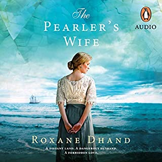 The Pearler's Wife                   By:                                                                                                                                 Roxane Dhand                               Narrated by:                                                                                                                                 Jane Bayly                      Length: 12 hrs and 2 mins     33 ratings     Overall 4.1