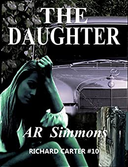 The Daughter (The Richard Carter Novels Book 10) by [AR Simmons]