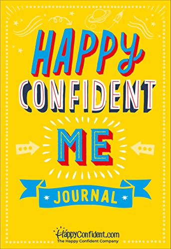 Happy Confident Me Journal: Gratitude and Growth Mindset Journal to boost childrens happiness, self-esteem, positive thinking, mindfulness and resilience