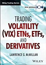 Trading Volatility (VIX) ETNs, ETFs, and Derivatives