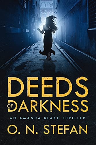 Deeds of Darkness: An Amanda Blake thriller with a massive twist.: 2