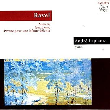 Ravel: Miroirs, Jeux D'Eau, Pavane Pour Une Infante Défunte
