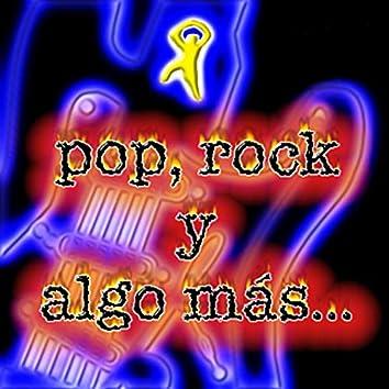 Pop, rock y algo más