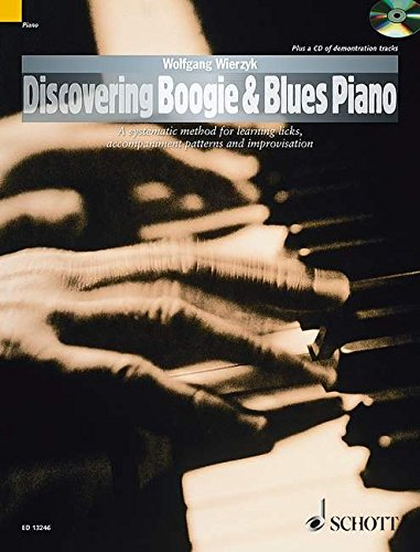 Discovering Boogie & Blues Piano: A Systematic Method for Learning Licks, Accompaniment Patterns and Improvisation (The Schott Pop Styles Series)