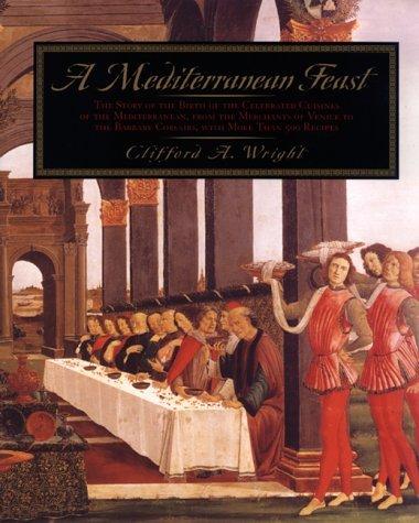 A Mediterranean Feast by Clifford A. Wright (2-Dec-1999) Hardcover