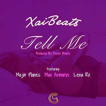 Tell Me (feat. Major Planes, Max Armani & Lena Ro)
