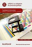 La calidad en los procesos gráficos. ARGI0310 - Impresión en serigrafía y tampografía