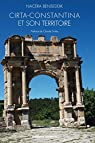 Cirta-Constantina et son territoire par Benseddik