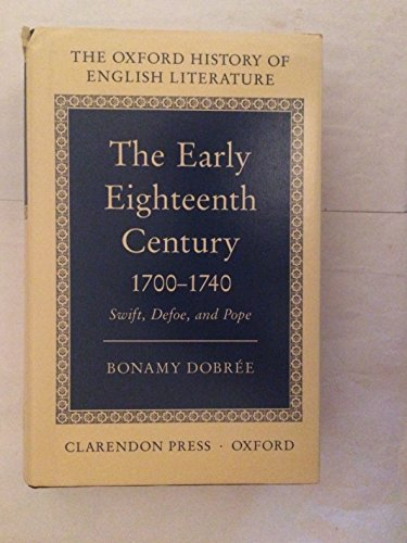 Early Eighteenth Century, 1700-40: Swift, Defoe and Pope (Oxford History of...