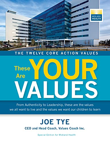 The Twelve Core Action Values: These Are Your Values: Special Edition for Midland Health (English Edition)