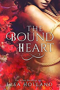 The Bound Heart: Unravelled by Love (The Velvet Basement Series Book 2) by [Elsa Holland, Hot Tree Editing]