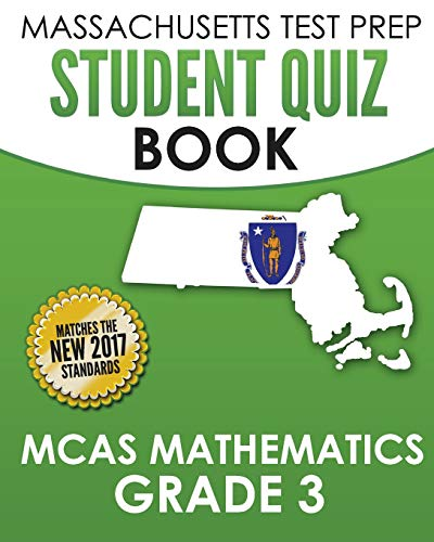 Massachusetts Test Prep Student Quiz Book Mcas Mathematics Grade 3 Preparation For The Next Generation Mcas Tests