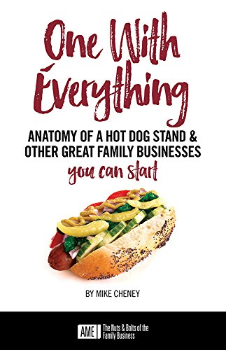 One With Everything: Anatomy of a Hot Dog Stand and Other Great Family Businesses You Can Start (English Edition)