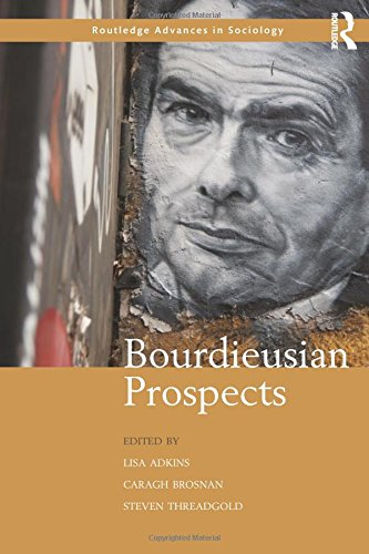 Bourdieusian Prospects (Routledge Advances in Sociology)