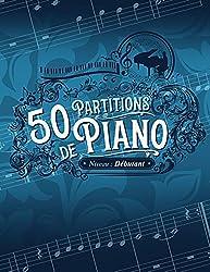 50 partitions de piano - Niveau débutant: Interprétez les plus belles oeuvres du répertoire classique très facilement. Découvrez ou redécouvrez dans ... tel que : Mozart, Beethoven, Bach...