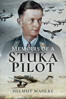 Memoirs of a Stuka Pilot