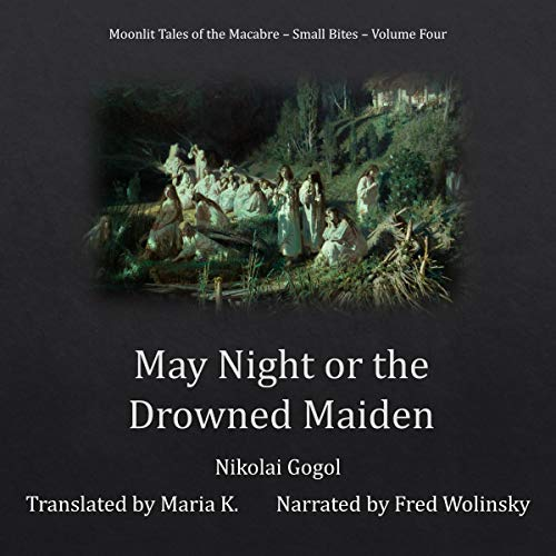 Couverture de May Night or the Drowned Maiden