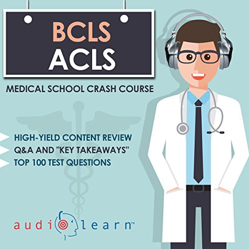 Basic and Advanced Cardiac Life Support     Medical School Crash Course              By:                                                                                                                                 AudioLearn Medical Content Team                               Narrated by:                                                                                                                                 Kevin Charles                      Length: 5 hrs and 43 mins     3 ratings     Overall 4.7