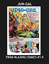 Jun-Gal: Another White Blonde Women Leading Africans in the Jungle Comics - Her Adventures From Blazing Comics #1-5 -- All Stories - No Ads