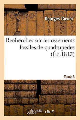 Recherches sur les ossements fossiles de quadrupèdes Tome 3