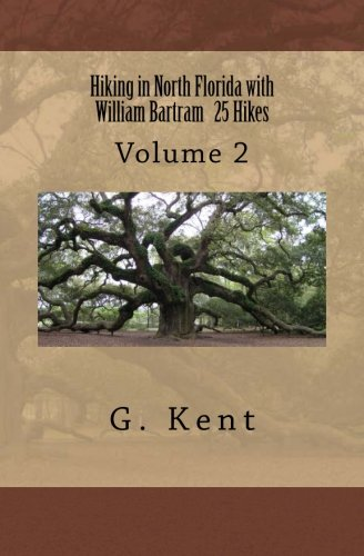 Hiking in North Florida with William Bartram 25 Hikes: Volume 2