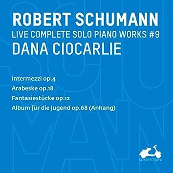 R. Schumann: Complete Solo Piano Works, Vol. 9 - Intermezzi, Op. 4, Fantasiestücke, Op. 12 & Album für die Jugend, Op. 68 (Anhang) (Live)