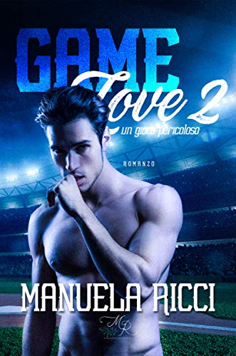 Game Love  #2: Un Gioco Pericoloso (The Red Sox Series) di [Manuela Ricci]