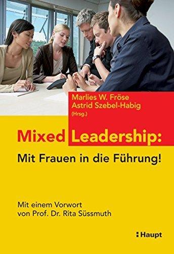 Mixed Leadership: Mit Frauen in die Führung! by Marlies W. Fröse (2009-09-16)