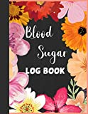 Blood Sugar Log Book Diabetes Tracker, 2 Year Weekly Glucose level Recording, Flowery Cover Design Large Print Journal for Women: Daily Notebook for ... 1 and 2, Self-monitoring Blood Sugar Journal.