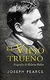 Viejo Trueno, El. Biografia De Hilaire B (Ayer y hoy de la historia)
