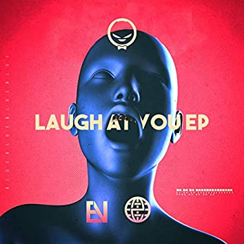 Laugh At You EP