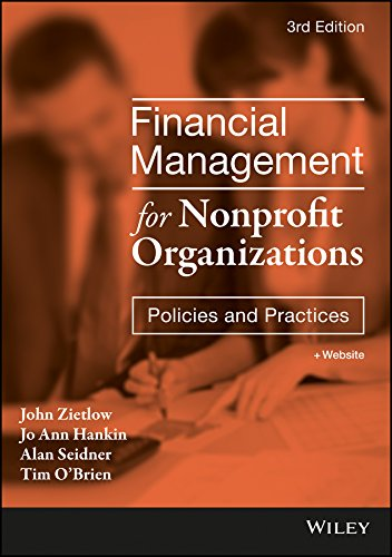 Compare Textbook Prices for Financial Management for Nonprofit Organizations: Policies and Practices 3 Edition ISBN 9781119382560 by Hankin, Jo Ann,Zietlow, John,Seidner, Alan,O'Brien, Tim
