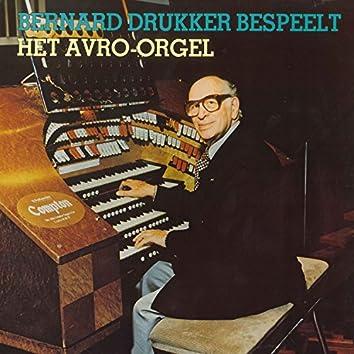 Bernard Drukker Bespeelt het AVRO-Orgel